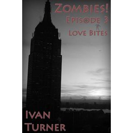 Zombies! Episode 3: Love Bites - eBook - Zombie Bite