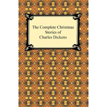 the complete christmas stories of charles dickens dickens charles