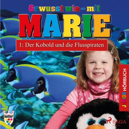 Gewusst wie - mit Marie, 1: Der Kobold und die Flusspiraten (Ungekürzt) - Audiobook (Kobold Halloween)