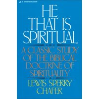 He That Is Spiritual: A Classic Study of the Biblical Doctrine of Spirituality (Paperback)