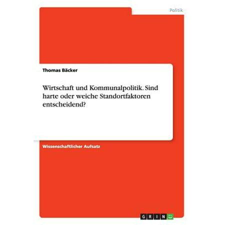 Wirtschaft Und Kommunalpolitik. Sind Harte Oder Weiche Standortfaktoren Entscheidend? (Harte Weiche Kontaktlinsen)