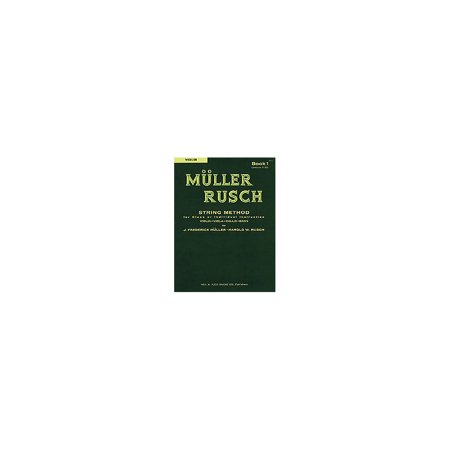 Muller Rusch String Method for Class or Individual Instruction Violin-Viola-Cello-Bass Book 1 Lessons 1-30 (Paperback)