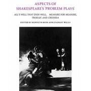 Aspects of Shakespeare's 'problem Plays' : Articles Reprinted from Shakespeare Survey