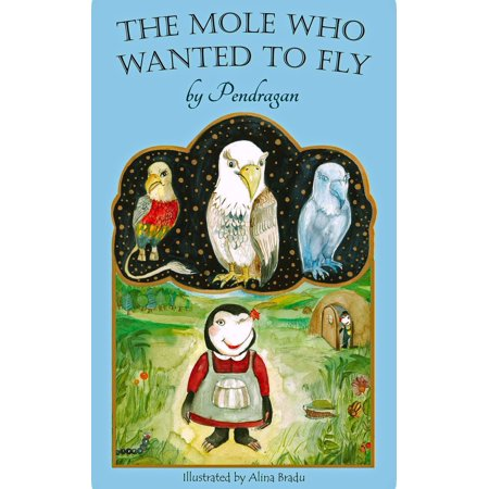 The Mole Who Wanted to Fly - eBook](Fireflies And Fairytales)