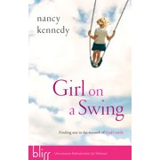 Girl on a Swing : Finding Rest in the Warmth of God's Smile