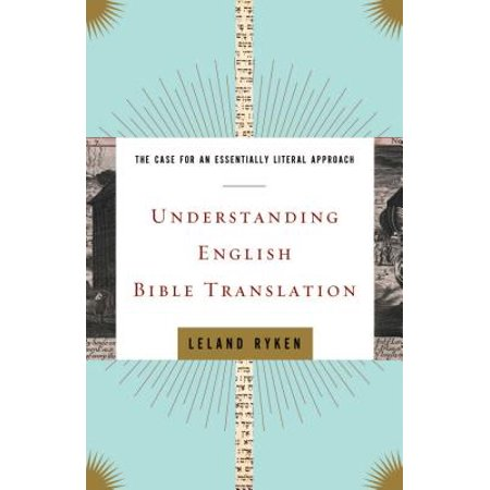 Understanding English Bible Translation : The Case for an Essentially Literal Approach (English Class Halloween History)
