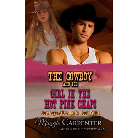 The Cowboy and the Girl in the Hot Pink Chaps - - Hot Girl In Boots