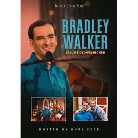 Bradley Walker: Call Me Old Fashioned (DVD)