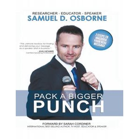 Pack a Bigger Punch - 7 Steps to Uncover Your Real Message - eBook