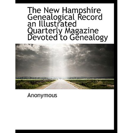 The New Hampshire Genealogical Record an Illustrated Quarterly Magazine Devoted to Genealogy