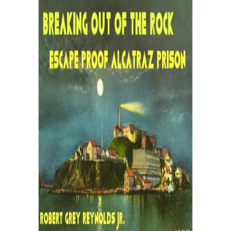 Breaking Out Of The Rock Escape Proof Alcatraz Prison - eBook