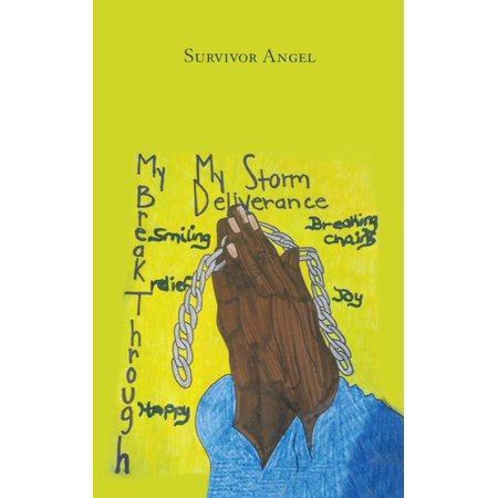 My Storm, My Deliverance, and My Break Through the Pain up Under My Skin -