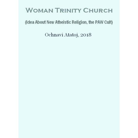 Woman Trinity Church (Idea About New Atheistic Religion, the PAW Cult) - eBook](Church Mothers Day Ideas)