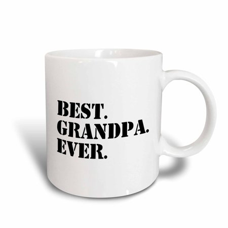 3dRose Best Grandpa Ever - Gifts for Grandfathers - Granddad nicknames - black text - family gifts, Ceramic Mug,