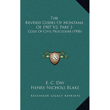 The Revised Codes of Montana of 1907 V2, Part 3 : Code of Civil Procedure