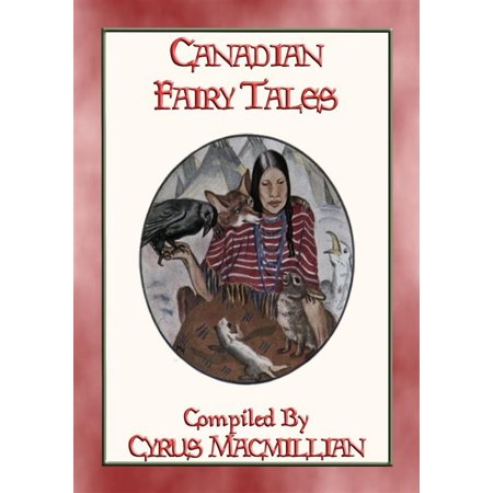 CANADIAN FAIRY TALES - 26 Illustrated Native American Stories -
