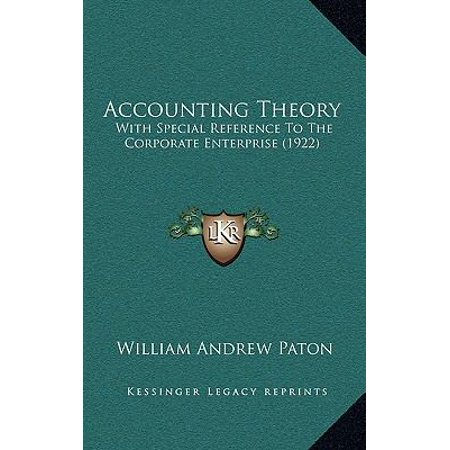Accounting Theory  With Special Reference To The Corporate Enterprise  1922