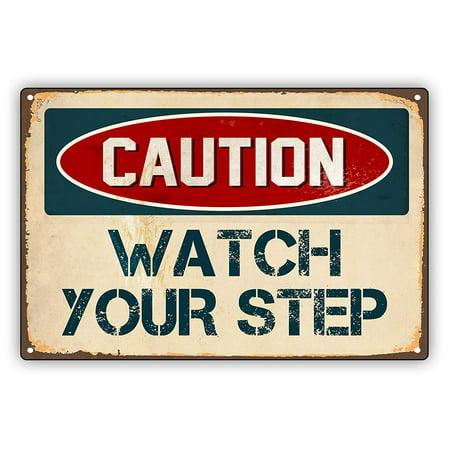 Caution Watch you Step Retro Vintage Beware Alert Warning Aluminum Metal Sign 8x12