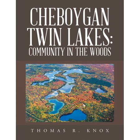 Cheboygan Twin Lakes: Community in the Woods -