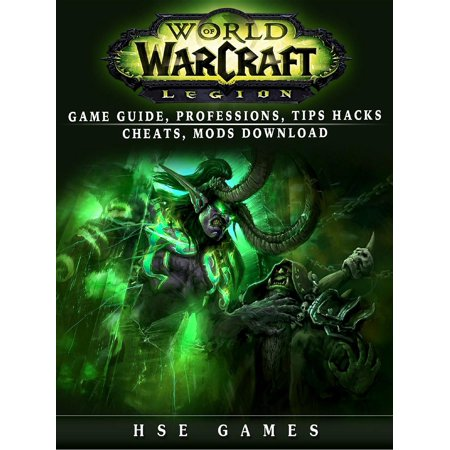 World of Warcraft Legion Game Guide, Professions, Tips Hacks Cheats, Mods Download -