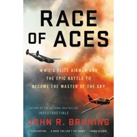 Race of Aces : WWII's Elite Airmen and the Epic Battle to Become the Master of the Sky (Hardcover)