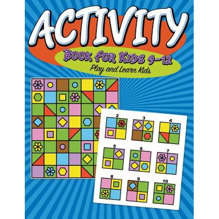 Activity Book for Kids 9-12 : Super Fun Edition