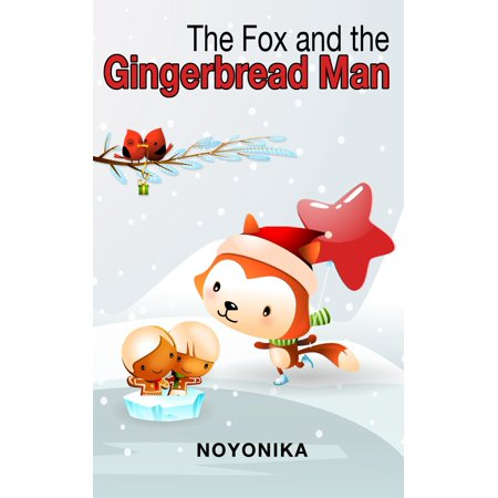 The Fox And The Gingerbread mAN: Books For Kids - eBook](Foxy Kids)