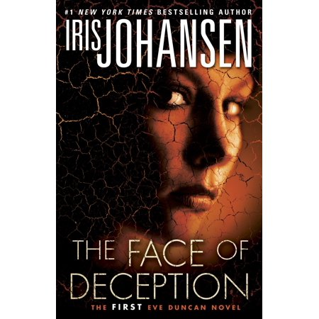 The Face of Deception : The first Eve Duncan novel (The Great Pain Deception)
