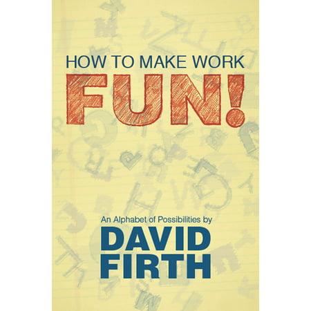 How to Make Work Fun! - eBook ()