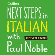 Next Steps in Italian with Paul Noble - Complete Course - Audiobook
