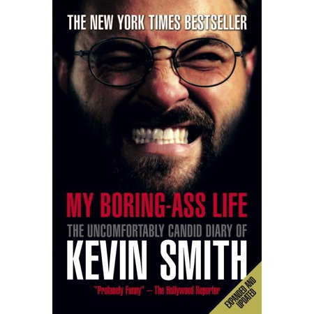 Kevin Garnett Life - My Boring-Ass Life (New Edition) : The Uncomfortably Candid Diary of Kevin Smith