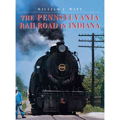 The Pennsylvania Railroad in Indiana