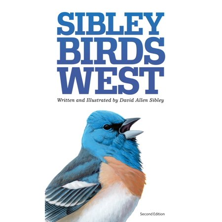 - The Sibley Field Guide to Birds of Western North America : Second Edition