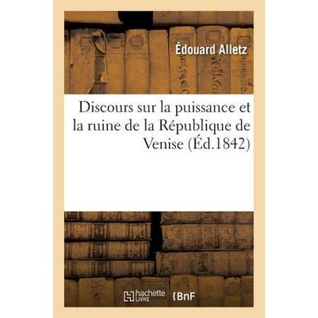 Discours Sur La Puissance Et La Ruine de la R�publique de Venise : Lu �