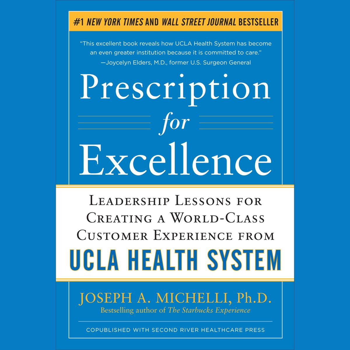 Prescription for Excellence: Leadership Lessons for Creating a World Class  Customer Experience from UCLA Health System - Audiobook