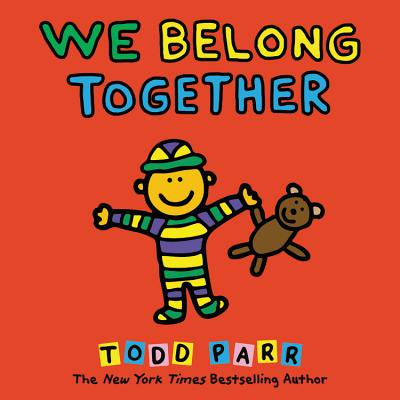 We Belong Together : A Book About Adoption and (The Family That Plays Together Stays Together Quote)