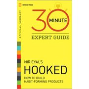 Hooked - 30 Minute Expert Guide: Official Summary to Nir Eyal's Hooked - eBook