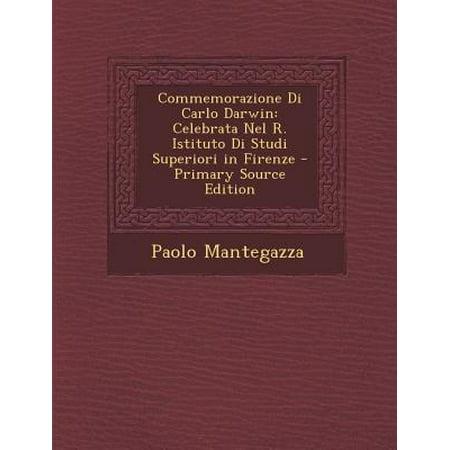Fiorenza Collection - Commemorazione Di Carlo Darwin : Celebrata Nel R. Istituto Di Studi Superiori in Firenze