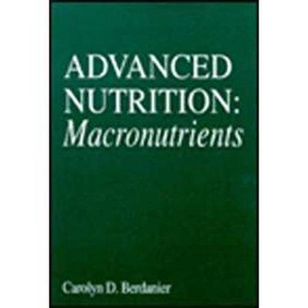Advanced Nutrition Macronutrients (Modern Nutrition) Advanced Nutrition Macronutrients (Modern Nutrition)