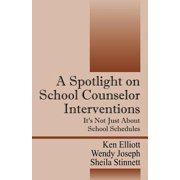 A Spotlight on School Counselor Interventions : It's Not Just about School Schedules