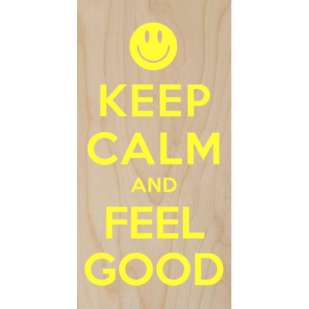 Keep Calm and Feel Good Yellow Smiley Face - Plywood Wood Print Poster Wall