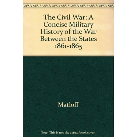 The Civil War: A concise military history of the War between the States, 1861-1865 [Jan 01, 1978] United - Civil War Dresses For Sale Cheap