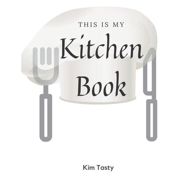 this is my kitchen book  recipestrimsizebooktowrite
