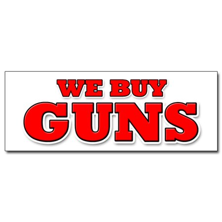 "12"" WE BUY GUNS DECAL sticker gun buying ammo sale rifle shotguns clays sell thumbnail"