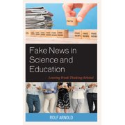Fake News in Science and Education: Leaving Weak Thinking Behind (Hardcover)