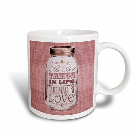 3dRose Mason Jar on Burlap Print Pink - The Best Things in Life are Made with Love - Gifts for the Cook, Ceramic Mug,