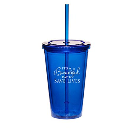 16oz Double Wall Acrylic Tumbler Cup With Straw It's A Beautiful Day To Save Lives (Blue) - Photo Acrylic Tumbler With Straw