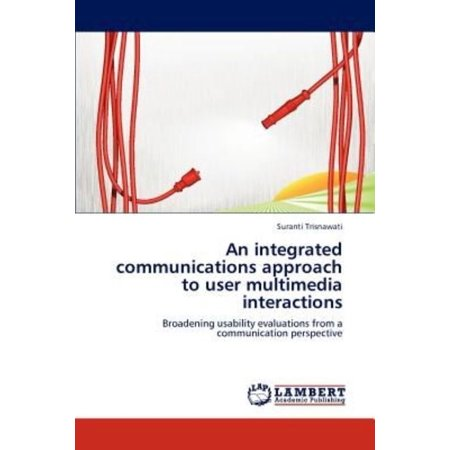 An Integrated Communications Approach To User Multimedia Interactions
