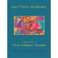 Jazz Piano Vocabulary Volume One Major Scale