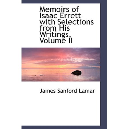 Memoirs of Isaac Errett with Selections from His Writings, Volume II